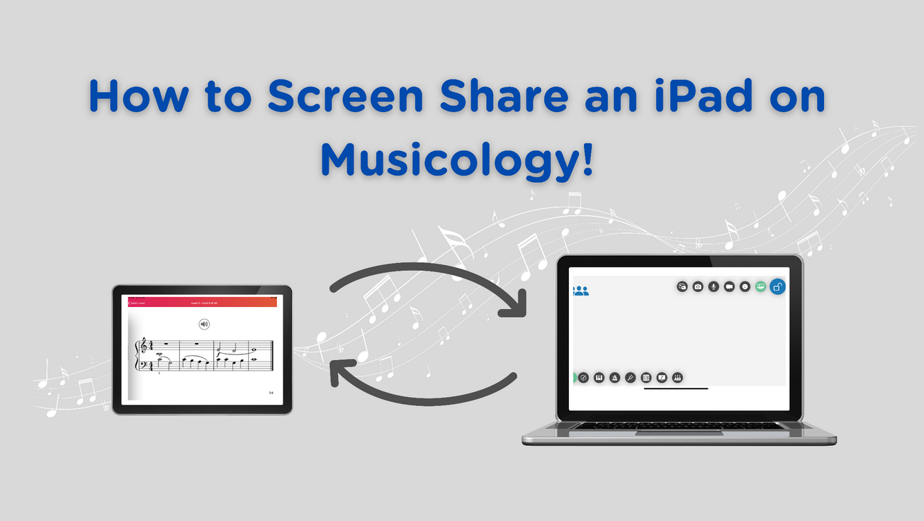 How to Screen Share an iPad on Musicology!